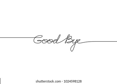 GOOOD BYE handwritten inscription. Hand drawn lettering. alligraphy. One line drawing of phrase. Vector illustration