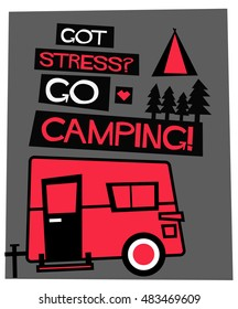 Got Stress? Go Camping! (Flat Style Vector Illustration Travel Quote Poster Design)