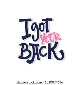 I got your back. Valentine's Day. Bright letters. Modern hand drawn lettering. Colourful lettering for postcards and banners. Motivational calligraphy poster. Stylish font typography. Abstract type.