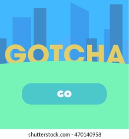 GOTCHA text on a background of abstract city style flat and click GO art