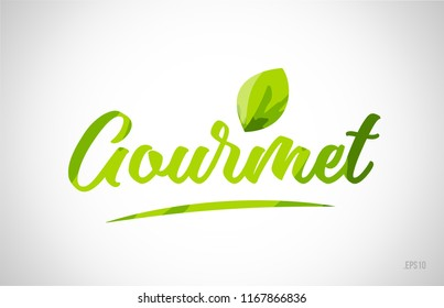 gourmet green leaf word on white background suitable for card icon or typography logo design
