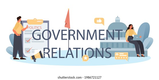 Government relations typographic header. Political party or political institutions public administration and promotion. Positive relationship with electorate building. Flat vector illustration