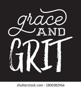 Grace and Grit T shirt Design Vector, Black background