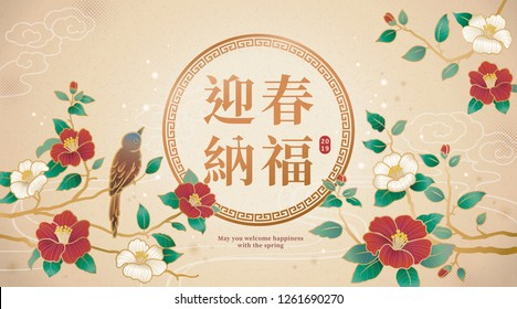 Graceful lunar year design with bird and camellia decorations, May you welcome happiness with the spring written in Chinese character on beige background
