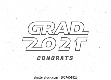 Grad 2021 Italic Capitals Logo and Congrats Lettering Graduation Future Space Style Concept - Black on Inverted Night Sky Illusion Background - Vector Mixed Graphic Design
