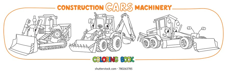 Grader, bulldozer and tractor. Small funny vector cute cars with eyes and mouth. Coloring book set for kids. Children vector illustration. Construction machinery.