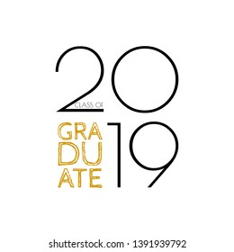 Graduate class of 2019. Vector text for graduation design, congratulation event, party, greeting, invitation card, high school or college graduate.