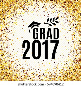 Graduation 2017 class of greeting card with hat, laurel for invitation, banner, poster, postcard. Vector illustration with golden background