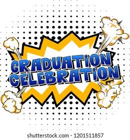 Graduation Celebration - Vector illustrated comic book style phrase.
