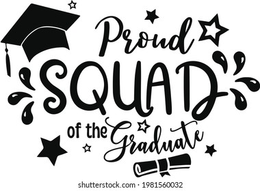 Graduation Squad. Grade squad. Proud graduate shirt design. congratulation event, T-shirt, party, high school or college graduate.
