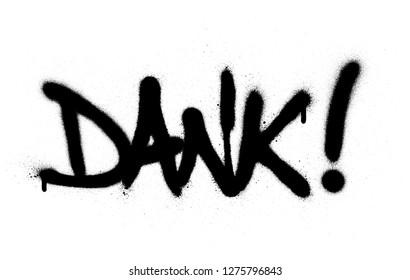 graffiti dank word sprayed in black over white