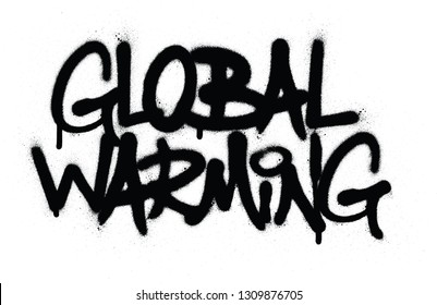graffiti global warming text sprayed in black over white