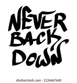 Graffiti inscription ever back down motivational quote