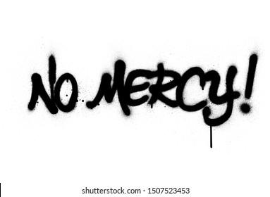 graffiti no mercy text sprayed in black over white