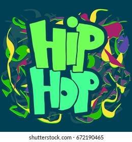 Graffiti of the phrase hip-hop. Bright, colorful background. The concept of street style. Vector image. Wallpaper, print, banner.