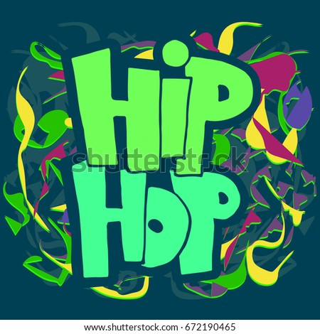 Graffiti Phrase Hiphop Bright Colorful Background Stock Vector