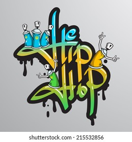 Graffiti spray can crazy characters hip hop musical culture drippy font text composition abstract grunge vector illustration