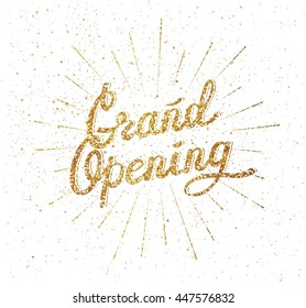 Grand Opening. Sparkling background. Lettering Composition with burst. White and gold vector illustration