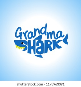 Grandma Shark Doo Doo Doo T-Shirts, Hoodie, Tank. Vector illustration text for clothes. Inspirational quote card, invitation, banner. Kids calligraphy background. lettering typography