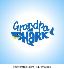 Grandpa Shark Doo Doo Doo T-Shirts, Hoodie, Tank. Vector illustration text for clothes. Inspirational quote card, invitation, banner. Kids calligraphy background. lettering typography