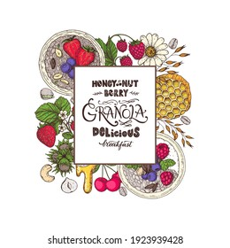 Granola illustration. Breakfast label.  Oat flakes , berries, fruits and nuts. Breakfast top view frame. Morning food menu design. Hand drawn vector illustration.