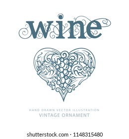 Grape and vine.  Hand written word wine in vector. Hand drawn heart shaped grape and vine ornament with title 'wine'. Grapevine design element in vector with text.