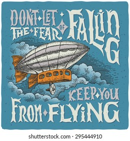 """Graphic poster with airship and motivational quote """"Don`t let the fear of falling keep you from flying."""""""