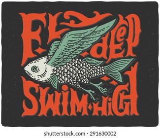 """Graphic poster with odd flying fish and vintage letters """"fly deep swim high"""""""