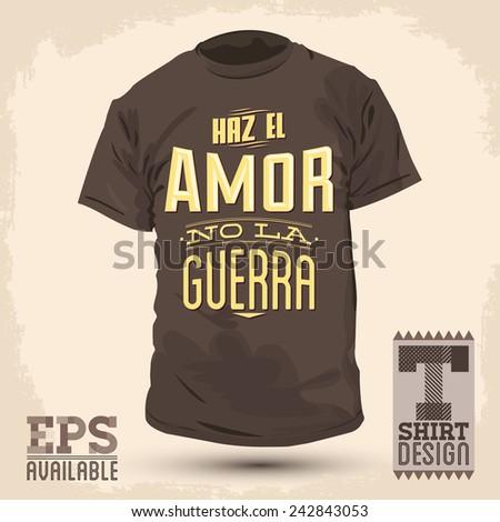 f73396a3 Graphic T- shirt design - Haz el amor no la guerra - Make Love not War  spanish text - vector Typographic Design - shirt graphic design - Vector