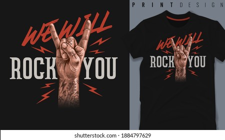 Graphic t-shirt design, We will rock you slogan with Rock And Roll Finger Sign ,vector illustration for t-shirt.