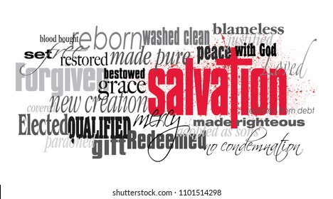 Graphic typographic montage illustration of the Christian concept of Salvation composed of associated words and defining words. A spatter of blood conveys the cost of Christ's forgiveness of sins.