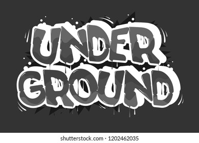"Gray inscription ""underground"" in the style of graffiti, vector illustration."