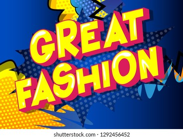 Great Fashion - Vector illustrated comic book style phrase on abstract background.