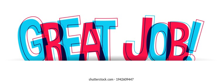 Great Job! Creative banner with red-blue overlapped letters ''Great job''. Vector illustration.
