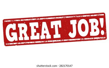 Great job grunge rubber stamp on white background, vector illustration