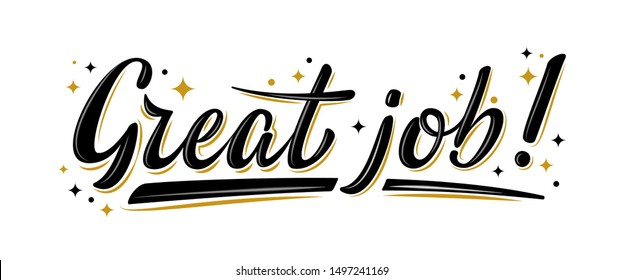 Great job vector text for card, banner, T-shirt print design, motivation poster, icon. Beautiful greeting calligraphy black 3d sign. Handwritten modern brush lettering isolated on white background