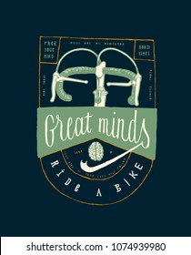Great minds ride a bike - vintage race bike steering bars and smart brain typography label.