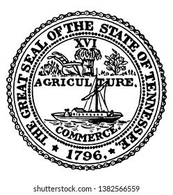 The Great Seal of the State of Tennessee, this circle shape seal has plow, small plant, sheaf and boat on sea, COMMERCE AND AGRICULTURE is written on seal, vintage line drawing or engraving