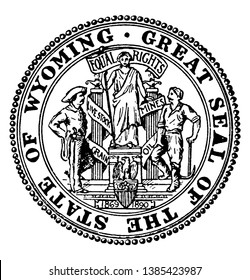 The Great Seal of the State of Wyoming, this circle shape seal has two men on either side of statue, eagle and shield with strips, EQUAL RIGHTS is written on seal, vintage line drawing or engraving