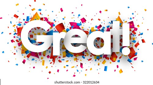 Great sign with colour confetti. Vector paper illustration.