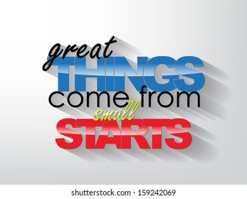 Great things come from small starts. Typography background. Motivational poster. (EPS10 Vector)