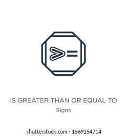 Is greater than or equal to icon vector. Trendy flat is greater than or equal to icon from signs collection isolated on white background. Vector illustration can be used for web and mobile graphic