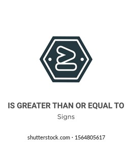 Is greater than or equal to vector icon on white background. Flat vector is greater than or equal to icon symbol sign from modern signs collection for mobile concept and web apps design.