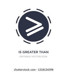 is greater than icon on white background. Simple element illustration from Signs concept. is greater than icon symbol design.