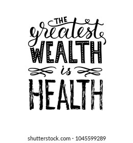 The greatest wealth is health poster with hand drawn lettering, vector illustration. Grundge brush strokes. World health day phrase isolated on white background.