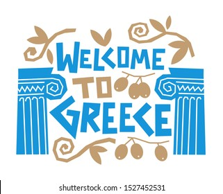 Greece welcome card, concept composition of columns, olives, hand made letters.