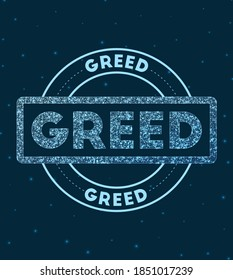 Greed. Glowing round badge. Network style geometric greed stamp in space. Vector illustration.