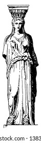 Greek Caryatid,  a female figure, support in place of a column, found in the temple of Erechtheum, vintage line drawing or engraving illustration.