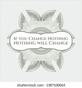 Green abstract linear rosette with text If you Change Nothing Nothing will Change inside