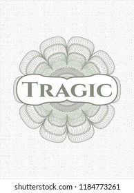 Green abstract rosette with text Tragic inside